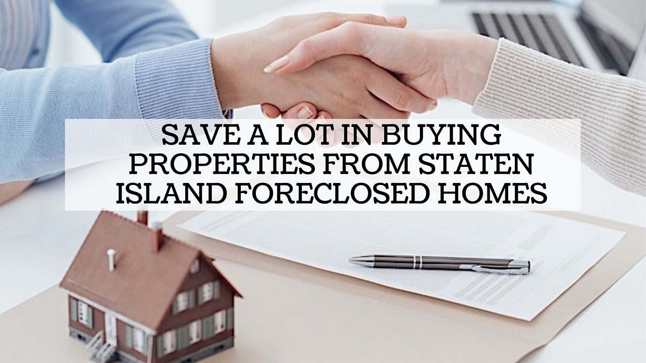 Save a Lot in Buying Properties From Staten Island Foreclosed Homes