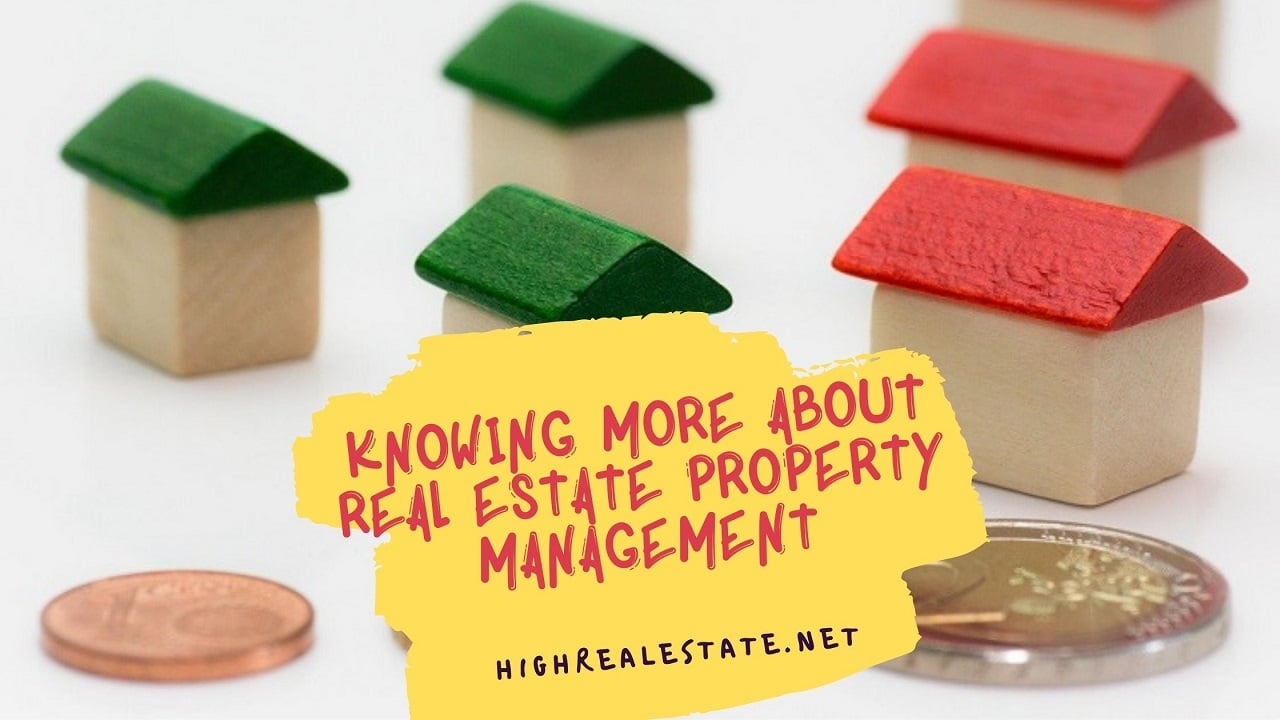 Knowing More About Real Estate Property Management