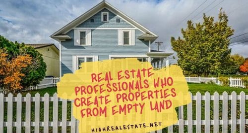 Real Estate Professionals Who Create Properties From Empty Land