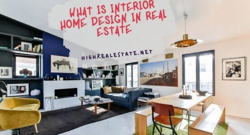 What is Interior Home Design In Real Estate