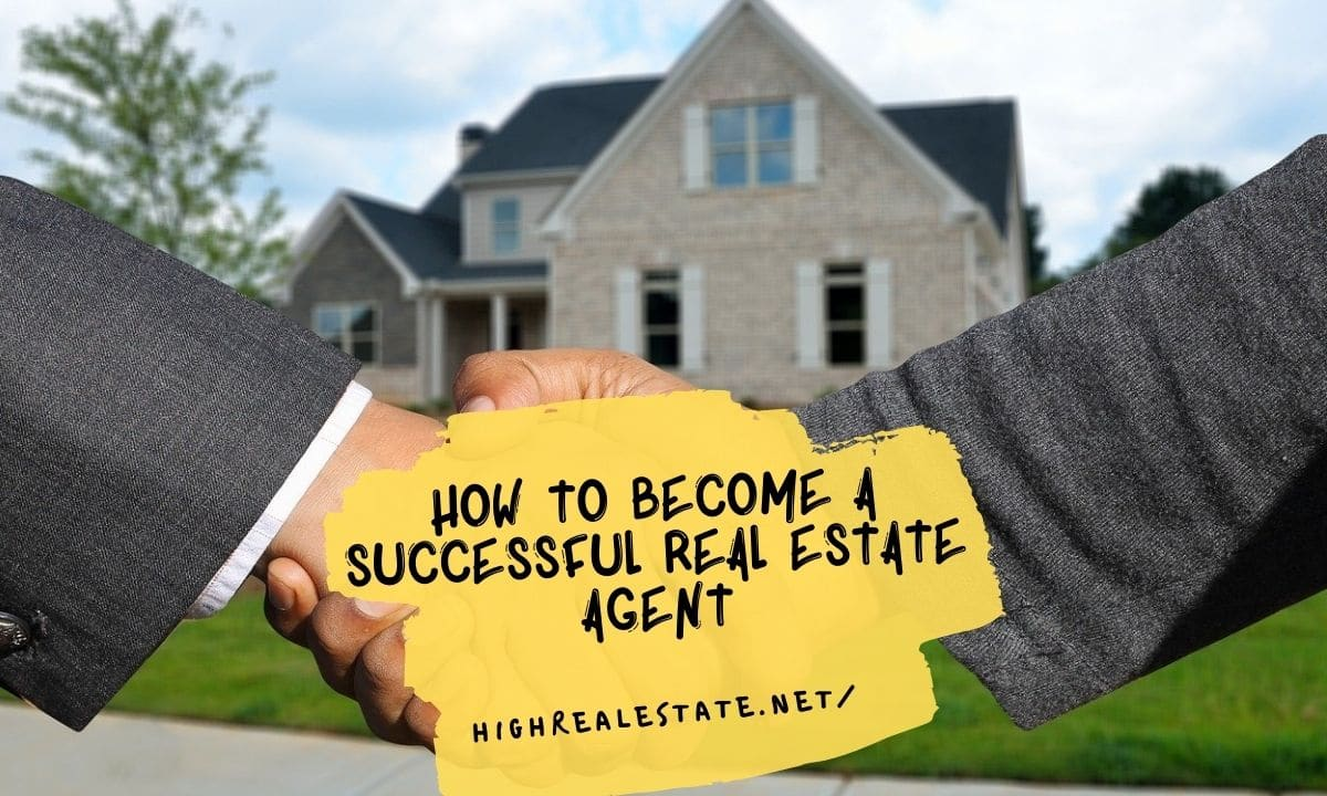 How to Become a Successful Real Estate Agent