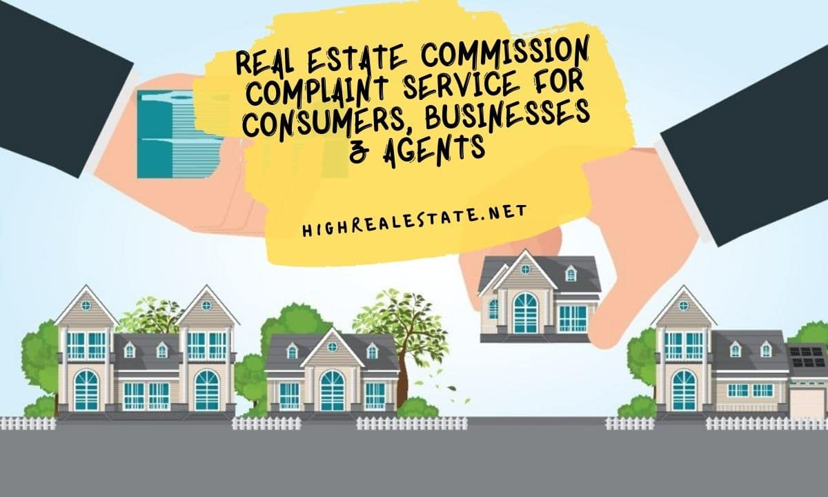 Real Estate Commission Complaint Service for Consumers, Businesses & Agents